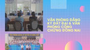van-phong-dang-ky-dat-dai-va-van-phong-cong-chung-dong-nai