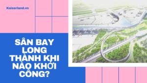 san-bay-Long-Thanh-khi-nao-khoi-cong.png